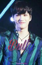 [Slow-update] Bully (Kai) by Hunahjumma
