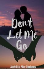 Don't Let Me Go by Angggeee27