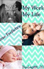 My World,My Life! by JaraTwinsFanfiction