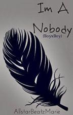 Im a Nobody by AllstarBeatzMarie