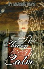The Chaos & The Calm by Raelyn_Crossaviour
