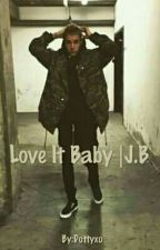Love It Baby |J.B by Dottyxo