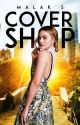 COVER SHOP: PART 1 [Completed] by Malak--