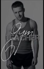 Gym Teacher (gay fantasy) by boy4daddy