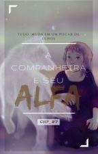 A companheira e seu alfa  by ghp_wf