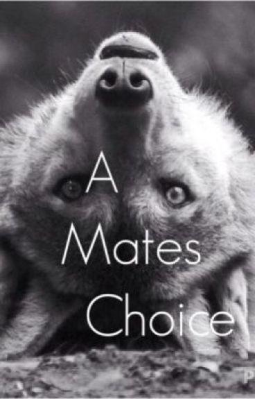 A Mates Choice