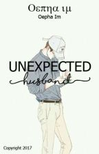 Unexpected Husband  by OephaIm