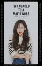 I'm Engaged To A Mafia Boss by Kang-Ae-Sook
