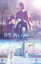 IT'S MY GIRL !! by DianL257