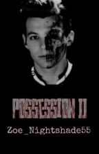 Possession II ~Louis Tomlinson~ COMPLETA by Zoe_Nightshade55