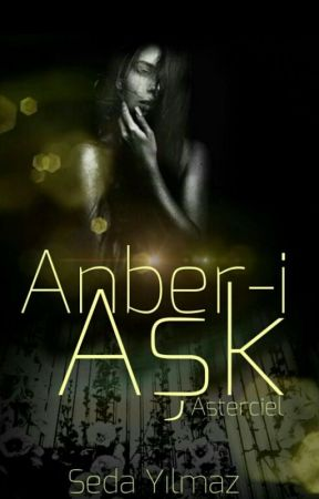 Anber-i Aşk by Asterciel