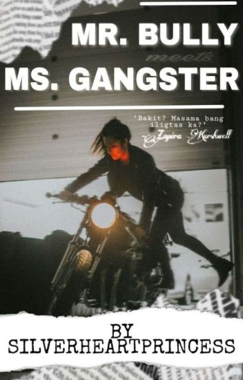 Mr. Bully meets Ms. Gangster