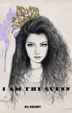 I AM THE QUEEN by delmet