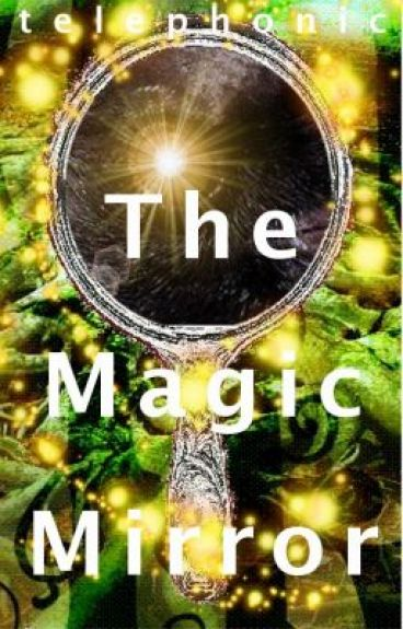 The Magic Mirror by telephonic