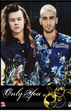 Only You ♥Zarry Stalik♥ by A2Zayn