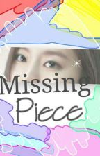 Missing Piece (Complete-finish) by PrincessOfGangters