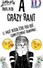 A Crazy Rant by xMalikox