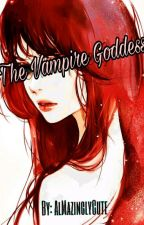 The Vampire Goddess by Alaaa_eh