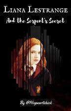Liana Lestrange and the Serpent's Secret by Hogwartschick