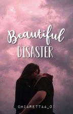 ·Beautiful Disaster· by chiarettaa_01