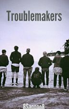 Troublemakers (ZAWIESZONE) by 8Saoooo8