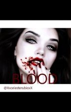 BLOOD by XxcelesterubioxX