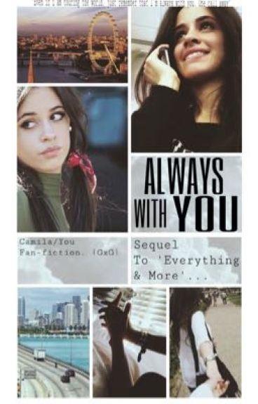 Always With You (Camila/you) (gxg)