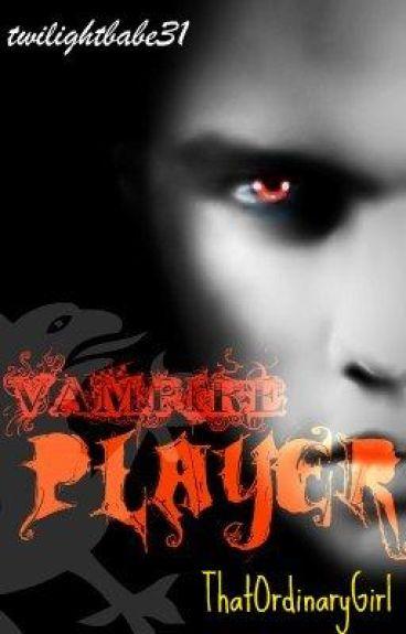 Vampire Player by twilightbabe31