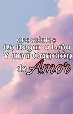 Chocolates, un Hogar a Leña y una Canción de Amor (Olivarry) by Taisha_StarkTaisho