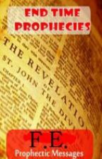 End Time Biblical Prophecies by FranzEvanz