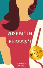 Âdem'in Elmas'ı TAMAMLANDI by awlsmaa