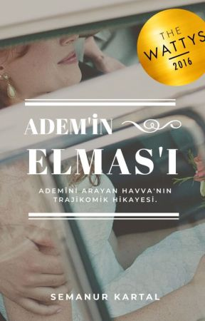 Âdem'in Elmas'ı #Wattys2016 by awlsmaa