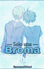 ♦Solo Bromeabamos♦ by RanmaruKirino4