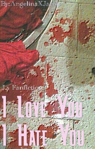 I Love You, I Hate You | J.s