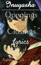 Inuyasha Openings And Closings Lyrics by Inuyasha_For_Life