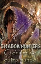Shadowhunters - Crônicas de outro mundo by NMCMsama