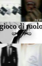 |Gioco Di Ruolo | by WritersInJeans