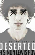 Deserted (A Simon Lewis P.O.V) by jacepotter
