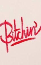 Bitchin' by ClementineRoux