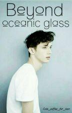 За океаническим стеклом  by cold_coffee_for_teen