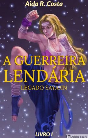 A Guerreira Lendária by AidaMattos
