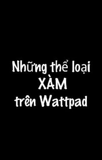 Những Thể Loại XÀM trên Wattpad