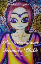 HIATUS - An Abandoned Demon's Child by salsaica_aina