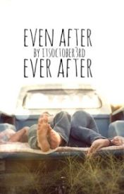 Even After Ever After by TrulyEnchanted