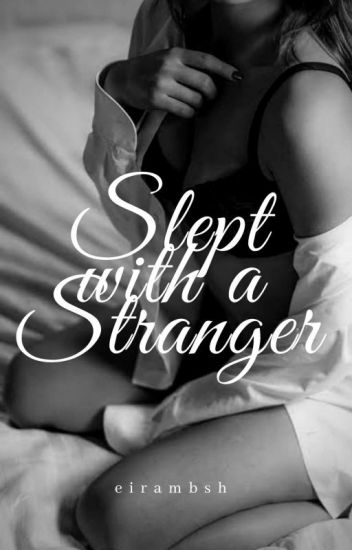 Slept With A Stranger