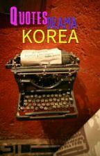 Kumpulan Quotes Drama Korea by YowandaEvitasari