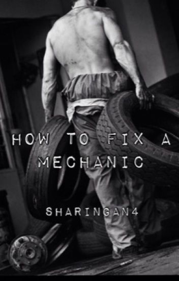 How To Fix a Mechanic (BoyxBoy)