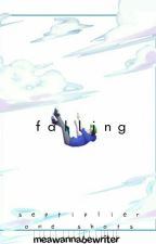 f a l l i n g [septiplier oneshots] by MeAWannabeWriter
