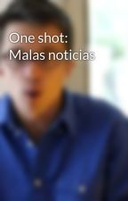 One shot: Malas noticias by Errejoner