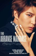 THE ARRANGE MARRIAGE #Wattys2016 by Taekwoon_Namjoon